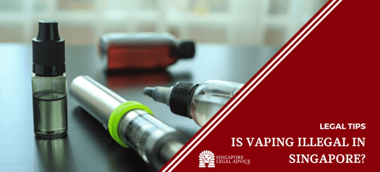 is vaping illegal in singapore?